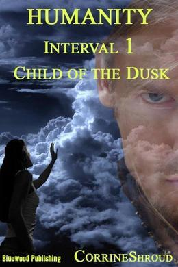 Humanity Interval 1 Child of the Dusk