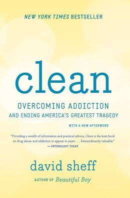 Clean: Overcoming Addiction and Ending America¿s Greatest Tragedy