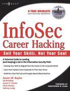 InfoSec Career Hacking: Sell Your Skillz, Not Your Soul: Sell Your Skillz, Not Your Soul