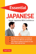 Essential Japanese: Speak Japanese With Confidence