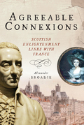 Agreeable Connexions: Scottish Enlightenment Links with France