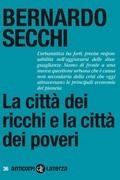 Bernardo Secchi - La città dei ricchi e la città dei poveri