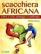 Scacchiera africana. Cina e USA: strategie a confronto