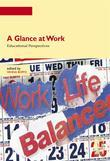 A Glance at Work . Educational Perspectives