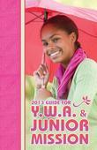 Y.W.A. and Junior Women's Mission Guide 1st Quarter 2013