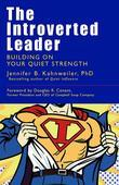 The Introverted Leader: Building on Your Quiet Strength
