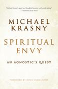 Spiritual Envy: An Agnostic's Quest