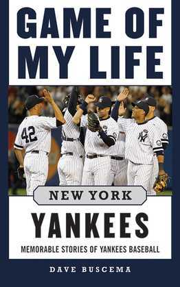 Game of My Life New York Yankees