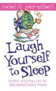 "Laugh Yourself to Sleep: Offbeat Devotions for the ""Unconventional"" Woman"