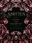 Smitten: The Way of the Brilliant Flirt