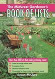 The Midwest Gardener's Book of Lists