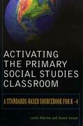Activating the Primary Social Studies Classroom: A Standards-Based Sourcebook for K-4