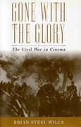 Gone with the Glory: The Civil War in Cinema