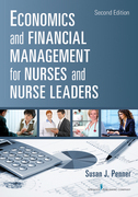 Economics and Financial Management for Nurses and Nurse Leaders: Second Edition