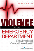 Violence in the Emergency Department: Tools & Strategies to Create a Violence-Free ED