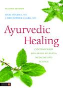 Ayurvedic Healing: Contemporary Maharishi Ayurveda Medicine and Science Second Edition