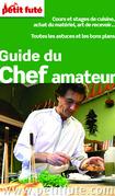 Guide du Chef amateur 2013 Petit Futé (avec photos et avis des lecteurs)