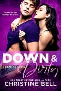 Down and Dirty (A Dare Me Novel)
