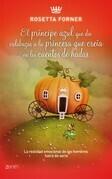 El príncipe azul que dio calabazas a la princesa que creía en cuentos de hadas
