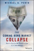 The Coming Bond Market Collapse: How to Survive the Demise of the U.S. Debt Market