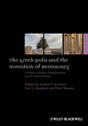 The Greek Polis and the Invention of Democracy: A Politico-Cultural Transformation and Its Interpretations