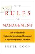 The New Rules of Management: How to Revolutionise Productivity, Innovation and Engagement by Implementing Projects That Matter