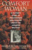 Comfort Woman: A Filipina's Story of Prostitution and Slavery Under the Japanese Military
