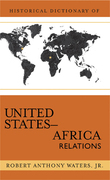 Historical Dictionary of United States-Africa Relations