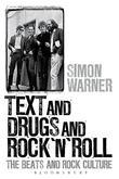 Text and Drugs and Rock 'n' Roll: The Beats and Rock Culture