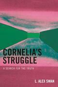 Cornelia's Struggle: A Search for the Truth