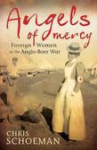 Angels of Mercy: Foreign Women in the Anglo-Boer War
