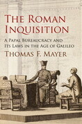 The Roman Inquisition: A Papal Bureaucracy and Its Laws in the Age of Galileo