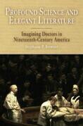 Profound Science and Elegant Literature: Imagining Doctors in Nineteenth-Century America