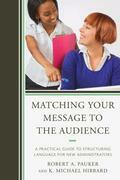 Matching Your Message to the Audience: A Practical Guide to Structuring Language for New Administrators