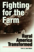 Fighting for the Farm: Rural America Transformed