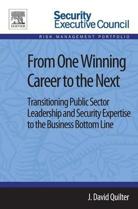 From One Winning Career to the Next: Transitioning Public Sector Leadership and Security Expertise to the Business Bottom Line