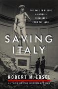 Robert M. Edsel - Saving Italy: The Race to Rescue a Nation's Treasures from the Nazis