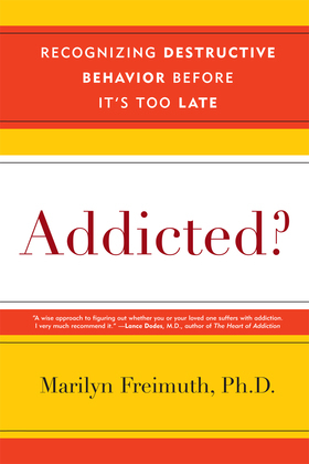 Addicted?: Recognizing Destructive Behaviors Before It's Too Late