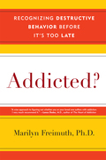 Addicted?: Recognizing Destructive Behaviors Before It's Too Late