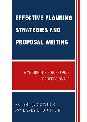 Effective Planning Strategies and Proposal Writing: A Workbook for Helping Professionals