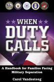 When Duty Calls: A Handbook for Families Facing Military Separation