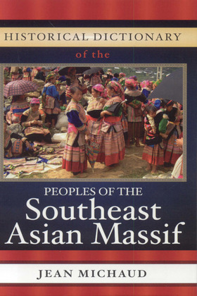 Historical Dictionary of the Peoples of the Southeast Asian Massif