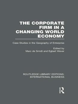 Corporate Firm in a Changing World Economy: Case Studies in the Geography of Enterprise