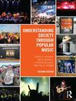 Understanding Society Through Popular Music, Second Edition