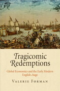 Tragicomic Redemptions: Global Economics and the Early Modern English Stage