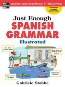 Just Enough Spanish Grammar Illustrated