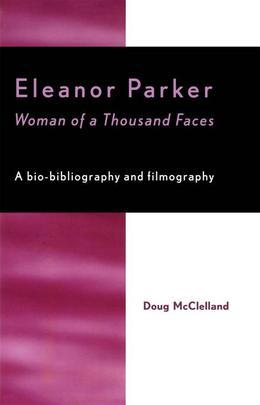 Eleanor Parker: Woman of a Thousand Faces