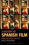 A History of Spanish Film: Cinema and Society 1910-2010