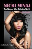 Nicki Minaj:  The Woman Who Stole the World