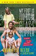 My Foot Is Too Big for the Glass Slipper: A Guide to the Less Than Perfect Life